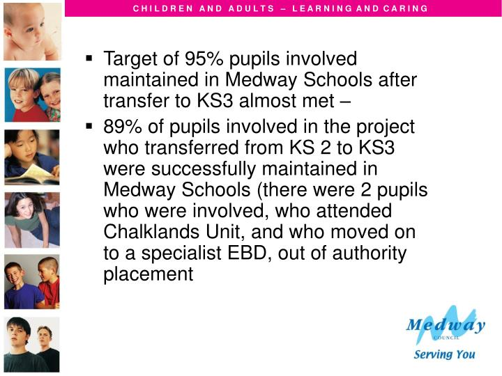 Target of 95% pupils involved maintained in Medway Schools after transfer to KS3 almost met –