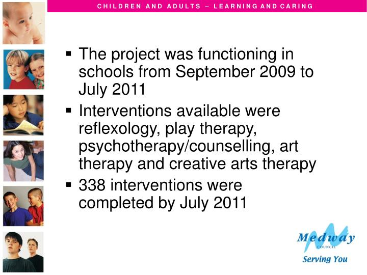 The project was functioning in schools from September 2009 to July 2011