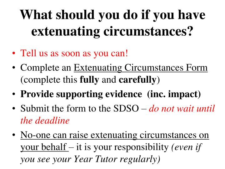 What should you do if you have extenuating circumstances?
