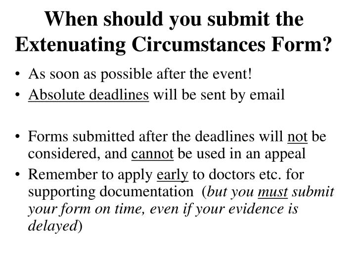 When should you submit the Extenuating Circumstances Form?
