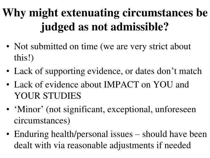 Why might extenuating circumstances be judged as not admissible?