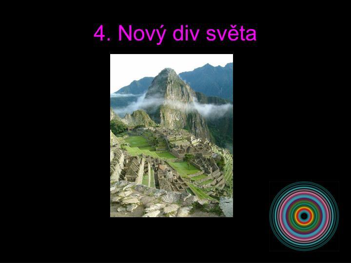 4. Nový div světa