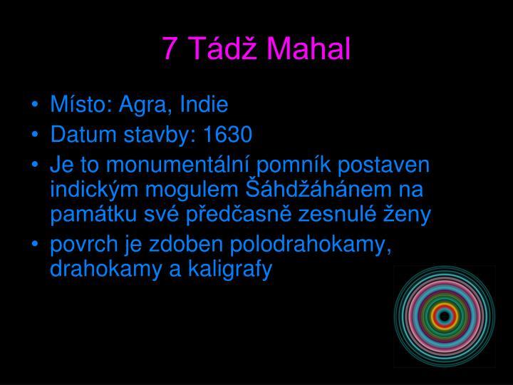 7 Tádž Mahal