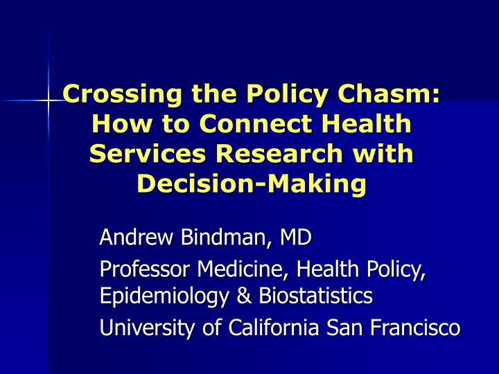Crossing the policy chasm how to connect health services research with decision making