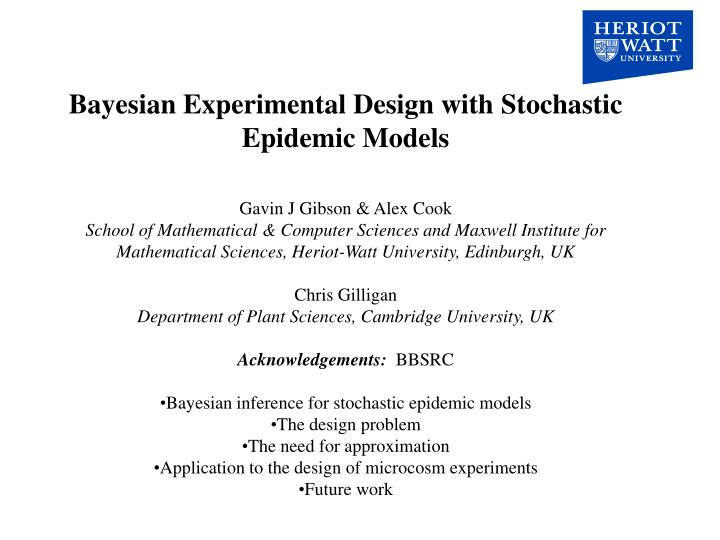 Bayesian Experimental Design with Stochastic Epidemic Models