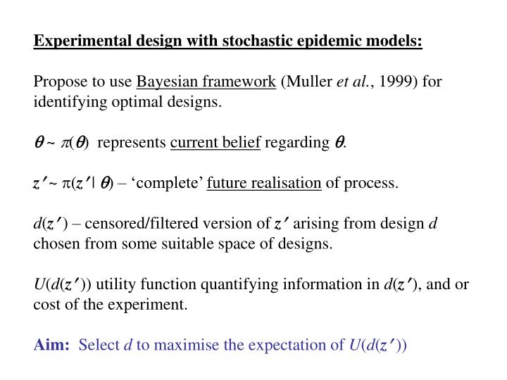 Experimental design with stochastic epidemic models: