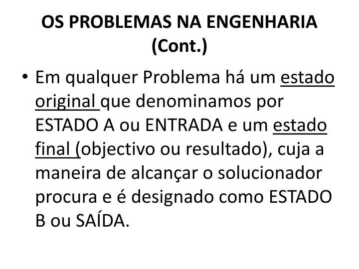 OS PROBLEMAS NA ENGENHARIA (Cont.)