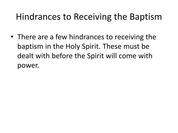Hindrances to Receiving the Baptism