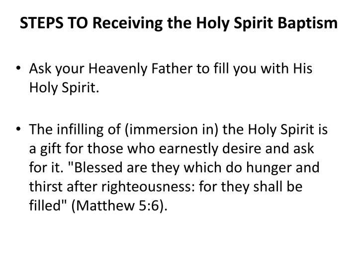 STEPS TO Receiving the Holy Spirit Baptism