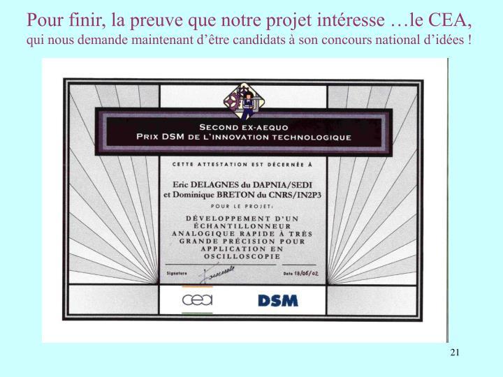 Pour finir, la preuve que notre projet intéresse …le CEA,