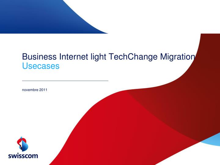 Business internet light techchange migration usecases
