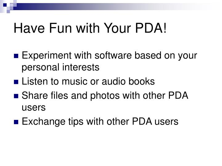 Have Fun with Your PDA!
