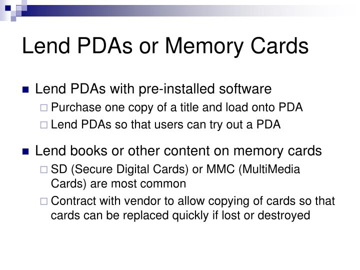Lend PDAs or Memory Cards
