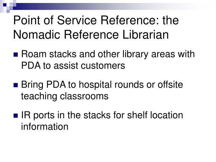 Point of Service Reference: the Nomadic Reference Librarian