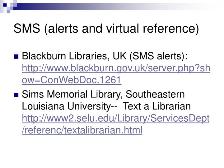 SMS (alerts and virtual reference)