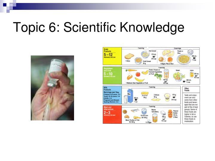 Topic 6: Scientific Knowledge