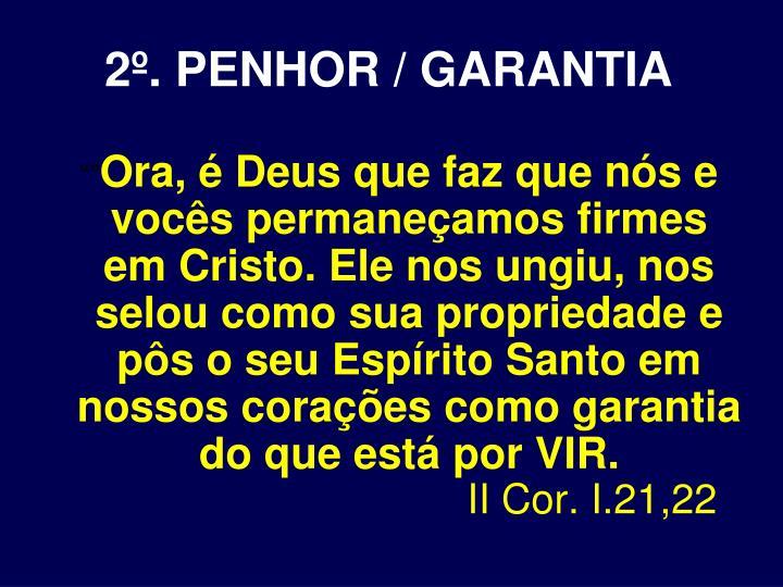 2º. PENHOR / GARANTIA