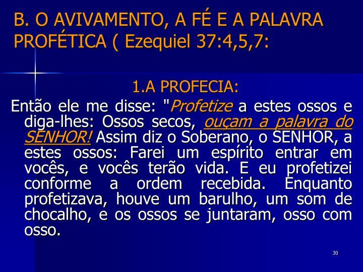 B. O AVIVAMENTO, A FÉ E A PALAVRA PROFÉTICA ( Ezequiel 37:4,5,7: