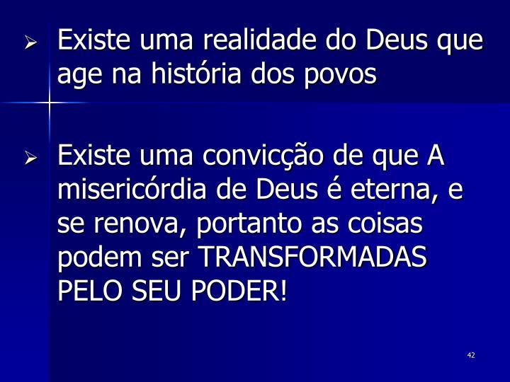 Existe uma realidade do Deus que age na história dos povos