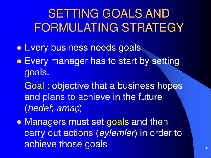 SETTING GOALS AND FORMULATING STRATEGY