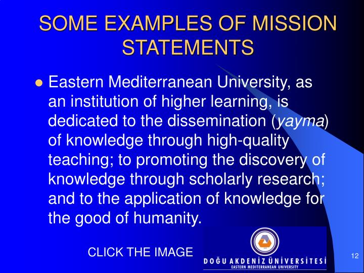 SOME EXAMPLES OF MISSION STATEMENTS