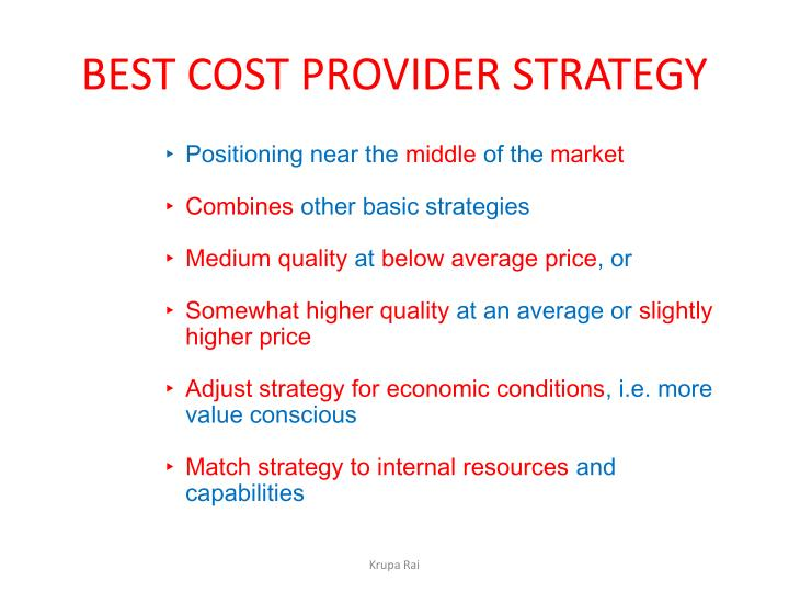 best cost provider strategies company In the low cost strategy, a company must have a thorough understanding of costs and how to most consistent performance and the best sound delivery in the.