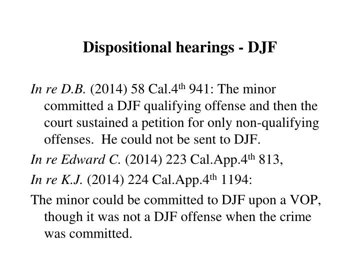 Dispositional hearings - DJF