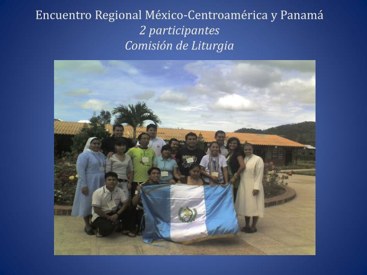 Encuentro Regional México-Centroamérica y Panamá