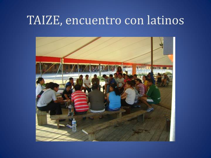 TAIZE, encuentro con latinos
