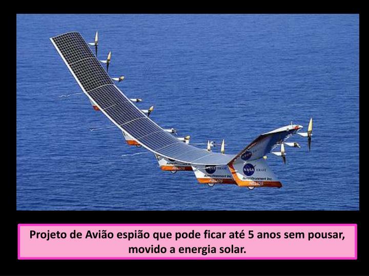 Projeto de Avião espião que pode ficar até 5 anos sem pousar, movido a energia solar.