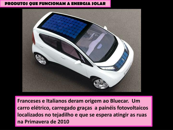 PRODUTOS QUE FUNCIONAM A ENERGIA SOLAR