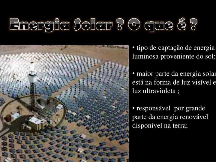 Energia Solar ? O que é ?