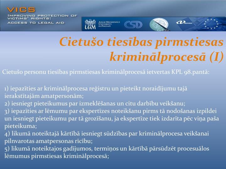 Cietušo tiesības pirmstiesas kriminālprocesā (I)