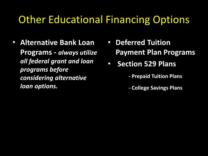 Other Educational Financing Options