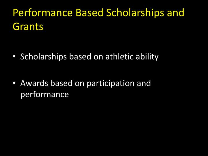 Performance Based Scholarships and Grants