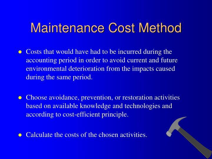 Maintenance Cost Method