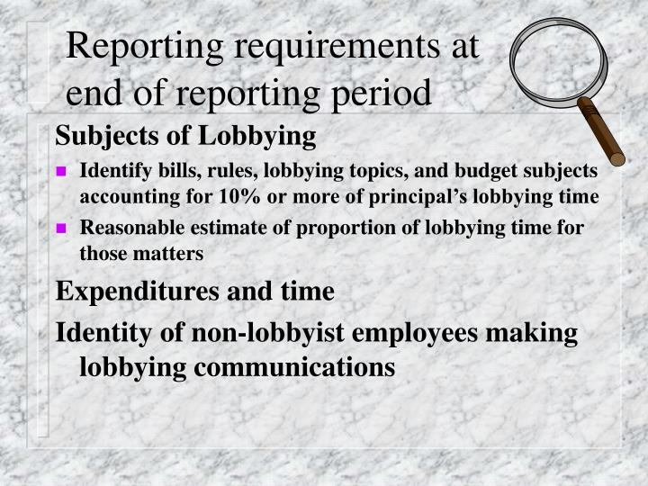 Reporting requirements at end of reporting period