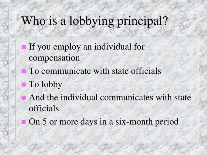 Who is a lobbying principal?