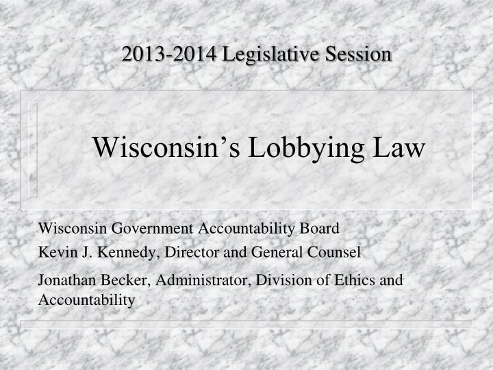 Wisconsin s lobbying law