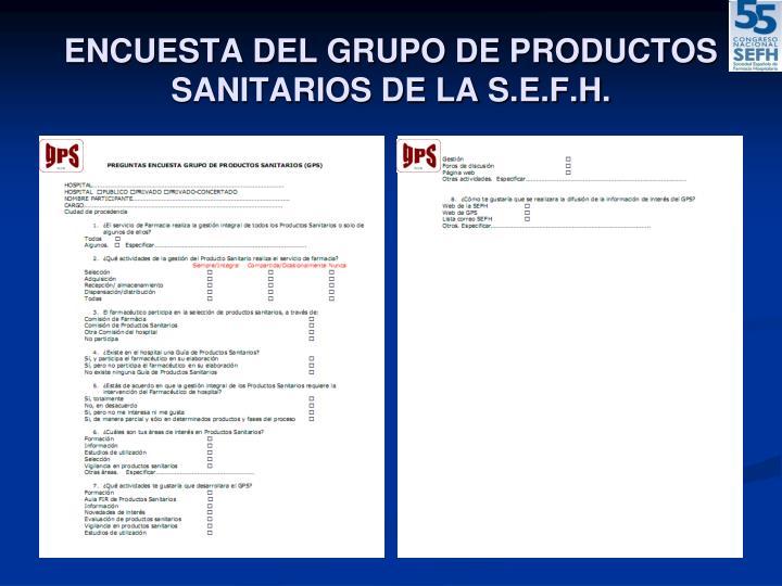 ENCUESTA DEL GRUPO DE PRODUCTOS SANITARIOS DE LA S.E.F.H.