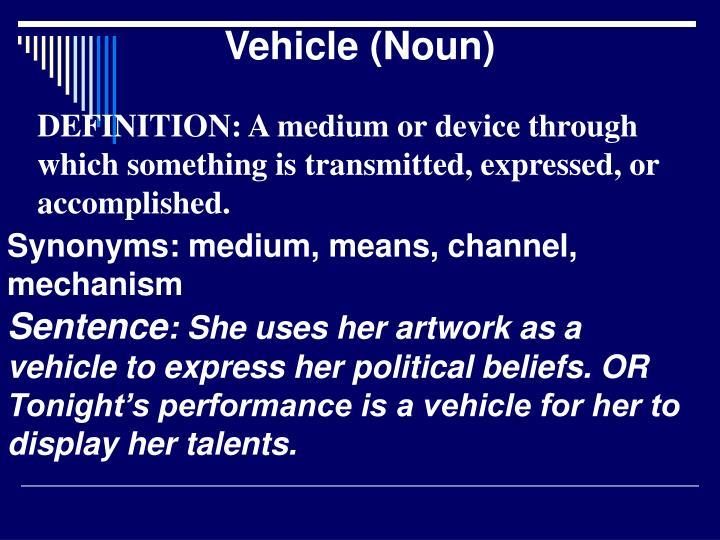 Vehicle (Noun)