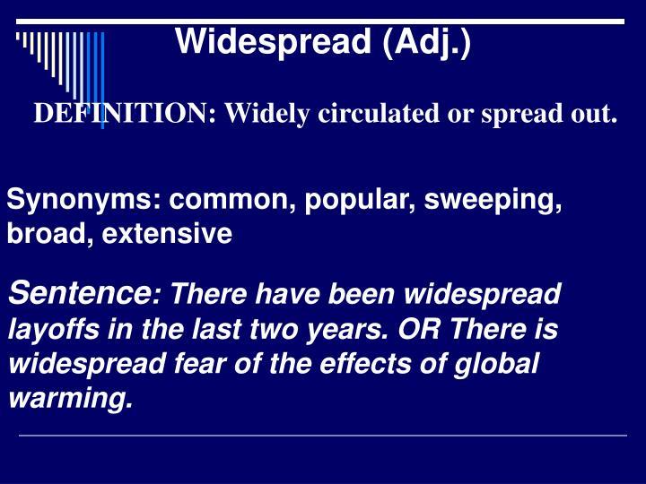 Widespread (Adj.)
