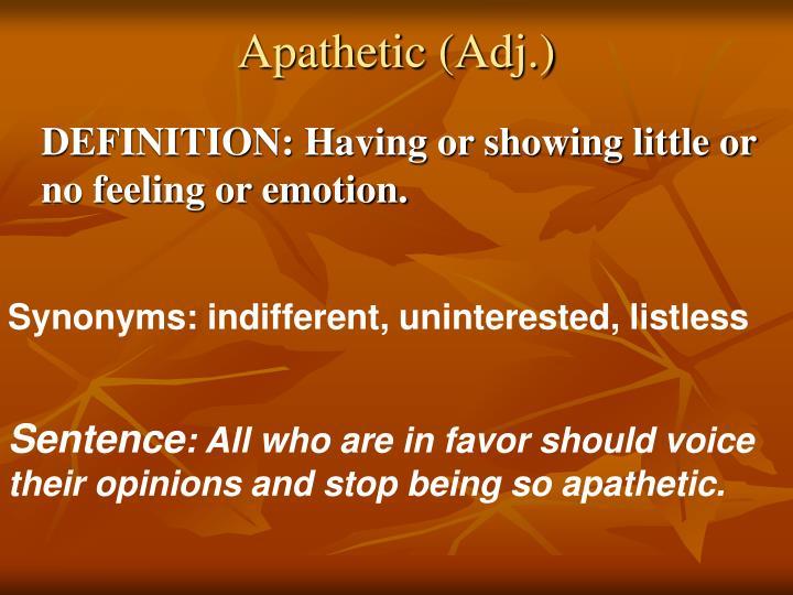 Apathetic (Adj.)