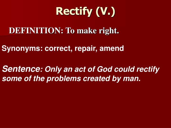 Rectify (V.)