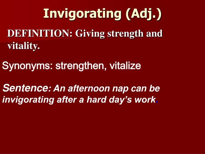 Invigorating (Adj.)