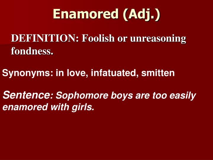 Enamored (Adj.)