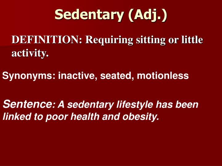 Sedentary (Adj.)