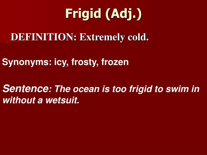 Frigid (Adj.)