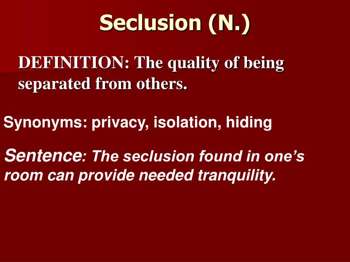 Seclusion (N.)