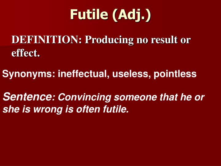 Futile (Adj.)
